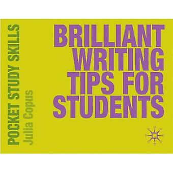 Brilliant Writing Tips for Students by Julia Copus - 9780230220027 Bo