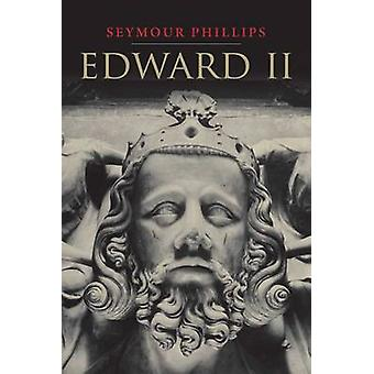 Edward II by Seymour Phillips - 9780300178029 Book