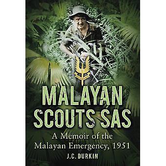 Malayan Scouts SAS - A Memoir of the Malayan Emergency - 1951 by Josep