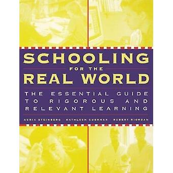 Schooling for the Real World - The Essential Guide to Rigorous and Rel