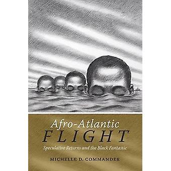 Afro-atlantisk flyvning - spekulative afkast og den sorte fantastiske af