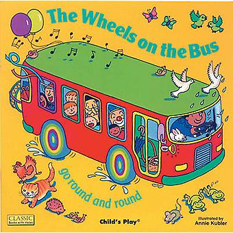 The Wheels on the Bus Go Round and Round by Annie Kubler - Pam Adams