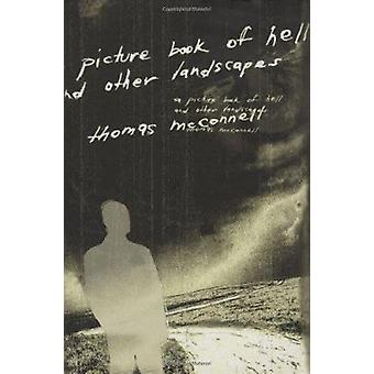 A Picture Book of Hell and Other Landscapes by Thomas McConnell - 978
