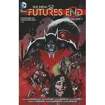 New 52 Futures End - Vol 01  by Jeff Lemire - Brian Azzarello - Patric