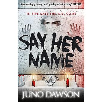 Say Her Name by Juno Dawson - 9781471402449 Book