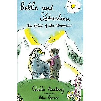 Belle and Sebastien by Cecile Aubry - 9781847497253 Book