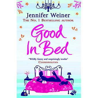 Good In Bed (Re-issue) by Jennifer Weiner - 9781849834001 Book