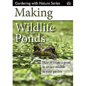 Making Wildlife Ponds - How to Create a Pond to Attract Wildlife to Yo