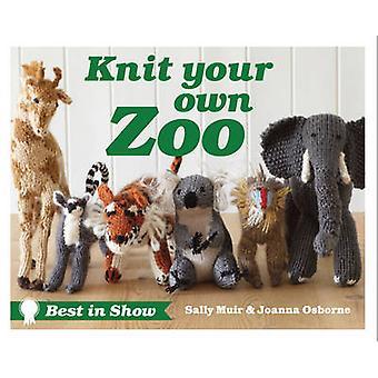 Best in Show - stricken Ihren eigenen Zoo von Sally Muir - Joanna Osborne - 9781