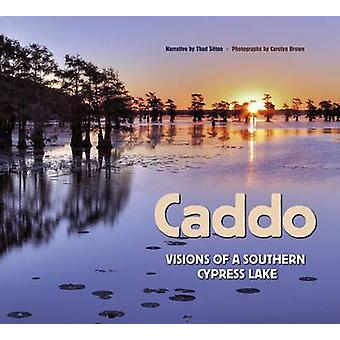Caddo - Visions of a Southern Cypress Lake by Thad Sitton - Andrew San