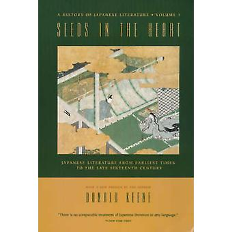 Seeds in the Heart - Japanese Literature from Earliest Times to the La