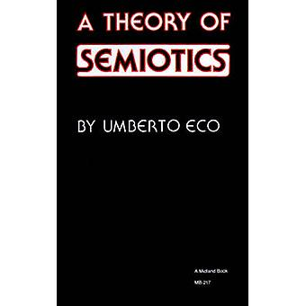 A Theory of Semiotics by Umberto Eco - 9780253202178 Book