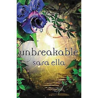 Unbreakable by Sara Ella - 9780718081058 Book