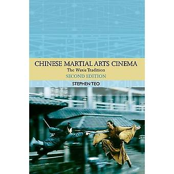 Chinese Martial Arts Kino - Wuxia-Tradition von Stephen Teo - 978