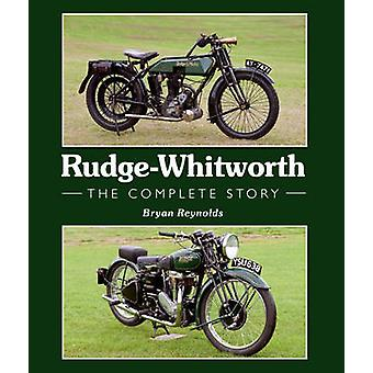 Rudge-Whitworth - den kompletta historien av Bryan Reynolds - 9781847976871