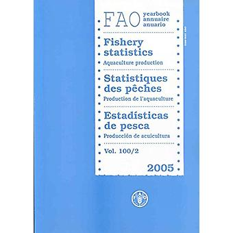 FAO Yearbook - Fishery Statistics - Aquaculture Production 2005 by Foo