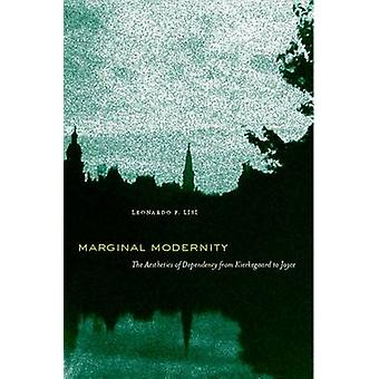 Marginal Modernity - The Aesthetics of Dependency from Kierkegaard to