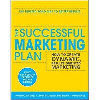 Het succesvolle marketingplan: Het maken van dynamische, resultaten gerichte Marketing