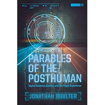 Parables of the Posthuman: Digital Realities, Gaming, and the Player Experience (Contemporary Approaches to Film...