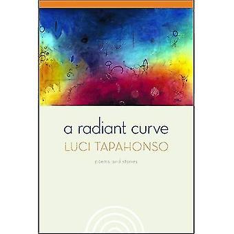 Une courbe Radiant: Poems and Stories [avec CD] (titres de Sun: un Indien d'Amérique littéraire)