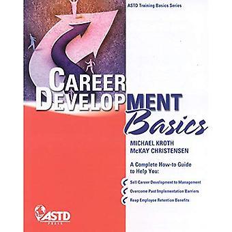 Career Development Basics (ASTD Training Basics Series)