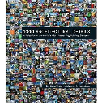 1000 Architectural Details: A�Selection of the World's Most�Interesting Building Elements