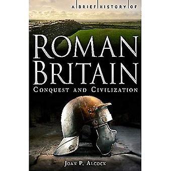 Een korte geschiedenis van de Romeinse Groot-Brittannië (korte Historiën)