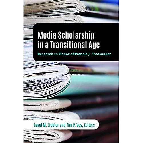Media Scholarship in a Transitional Age  Research in Honor of Pamela J. chaussuresmaker (Mass Communication & Journalism)
