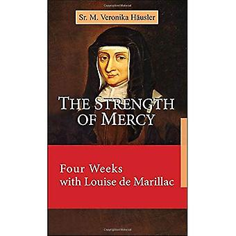 The Strength of Mercy: Four Weeks with Louise de Marillac