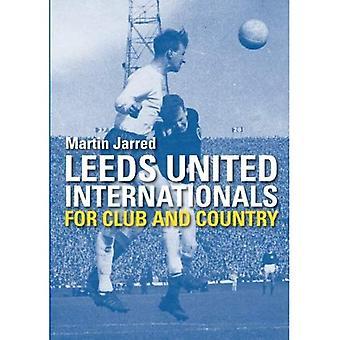 Leeds United Internationals - voor Club en land