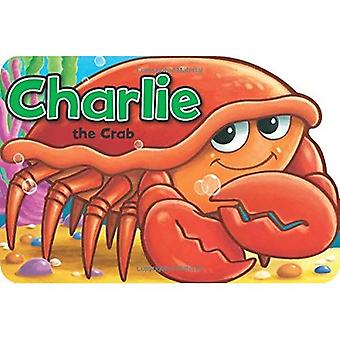 Charlie the Crab (Shaped Board Books) [Board book]