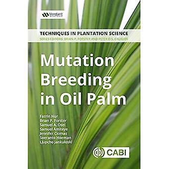 Mutation de reproduction à l'huile de palme: un manuel (Techniques en sciences de la Plantation)