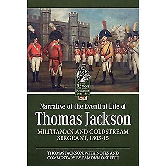 Narrative of the Eventful Life of Thomas Jackson: Militiaman and Coldstream Sergeant, 1803-15 (From Reason to Revolution)