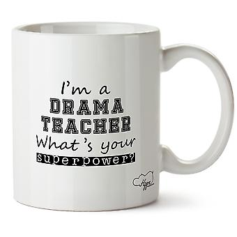 Hippowarehouse I'm A Drama Teacher What's  Your Superpower? Printed Mug Cup Ceramic 10oz
