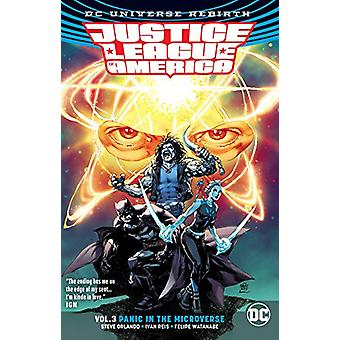 Justice League Of America Vol. 3 Panic In The Microverse (Rebirth) by