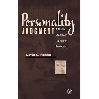 Personality Judgment A Realistic Approach to Person Perception by Funder & David C.