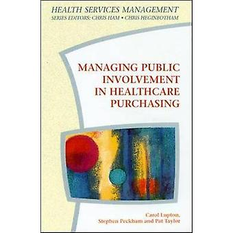 Managing Public Involvement in Health Care Purchasing by Lupton & Carol