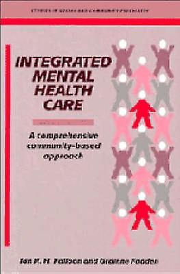 Integrated Hommestal Health voituree A Comprehensive CommunityBased Approach by Falloon & Ian R. H.