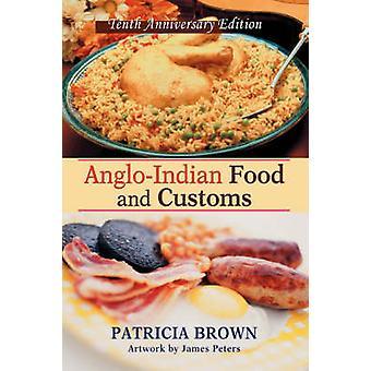 AngloIndian mad og CustomsTenth-årsdagen udgave af Brown & Patricia