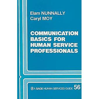 Communication Basics for Human Service Professionals by Nunnally & Elam