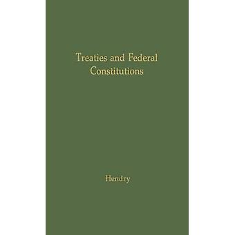 Treaties and Federal Constitutions by Hendry & James McLeod
