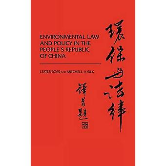 Environmental Law and Policy in the Peoples Republic of China. by Ross & Lester