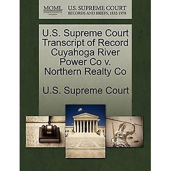 U.S. Supreme Court Transcript of Record Cuyahoga River Power Co v. Northern Realty Co by U.S. Supreme Court