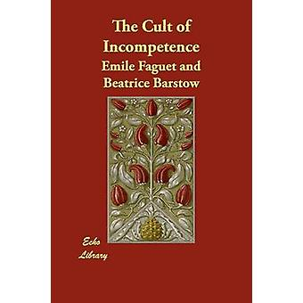 The Cult of Incompetence by Faguet & Emile