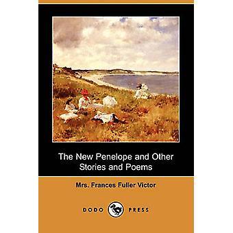 La nouveau Penelope et autres histoires et poèmes Dodo Press par Victor & Mme Frances Fuller