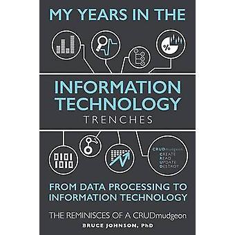 情報技術の塹壕をデータ処理から情報技術の私の年、ジョンソン & Ph D ・ ブルースによって: 削除されたユーザの回想