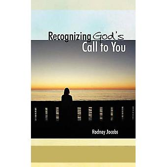 Recognizing Gods Call to You by Jacobs & Rodney