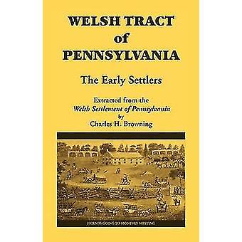 Walisische-Darm-Trakt von Pennsylvania die frühen Siedler von Browning & Charles H.