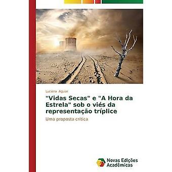 Vidas Secas e A Hora da Estrela sob o vis da representao trplice by Aguiar Luciana