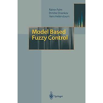 Model Based Fuzzy Control  Fuzzy Gain Schedulers and Sliding Mode Fuzzy Controllers by Palm & Rainer
